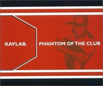 Kaylab - Phantom of the Club