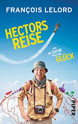 Hectors Reise: oder die Suche nach dem Glück