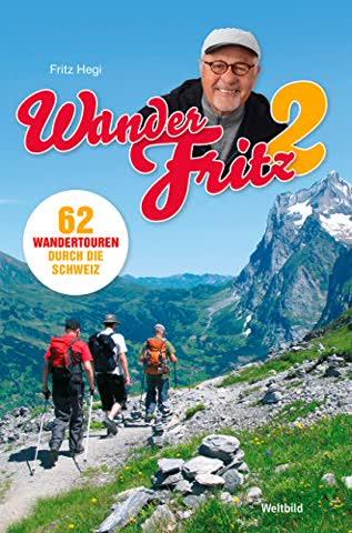 WanderFritz 2: 62 Wandertouren durch die Schweiz