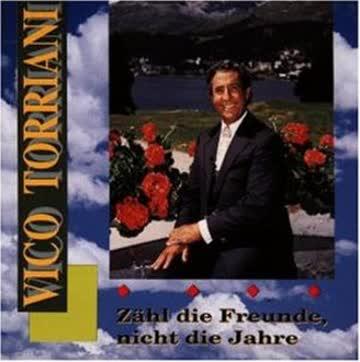 Vico Torriani - Zähl' die Freunde Nicht die J