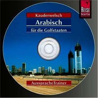 Reise Know-How Kauderwelsch Arabisch für die Golfstaaten AusspracheTrainer (Audio-CD): Kauderwelsch-CD