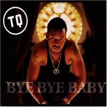 Tq - Bye Bye Baby