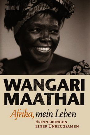 Afrika, mein Leben: Erinnerungen einer Unbeugsamen