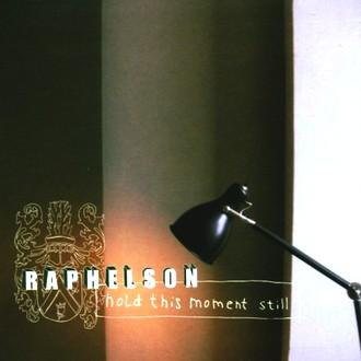 Raphelson - Hold This Moment Still