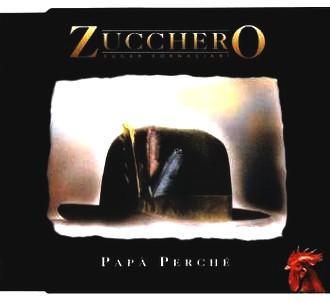 Zucchero (Sugar Fornaciari) - Papa perche