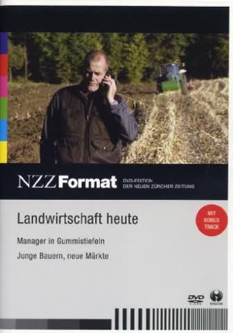 Landwirtschaft heute - NZZ Format