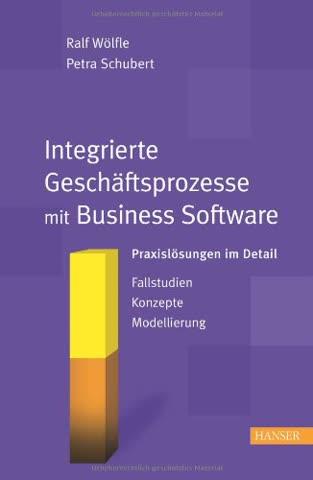 Integrierte Geschäftsprozesse mit Business Software: Praxislösungen im Detail