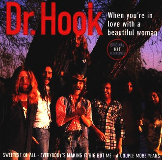 Dr.Hook - When You'Re in Love With a Beautiful Woman