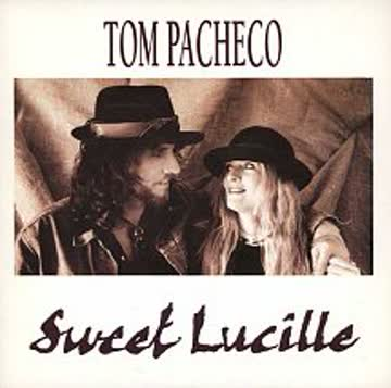 Tom Pacheco - Sweet Lucille (4 tracks, 1991)