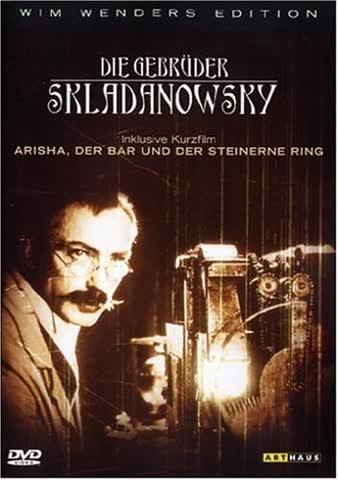 Die Gebrüder Skladanowsky / Arisha, der Bär und der steinerne Ring