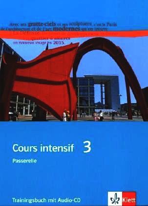 Cours intensif. Französisch als 3. Fremdsprache / Trainingsbuch mit Audio-CD 3. Lernjahr