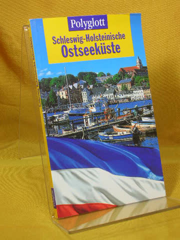 Schleswig- Holsteinische Ostseeküste. Polyglott Reiseführer. Von Flensburg bis Lübeck.