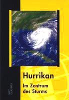 National Geographic - Hurrikan, Im Zentrum des Sturms