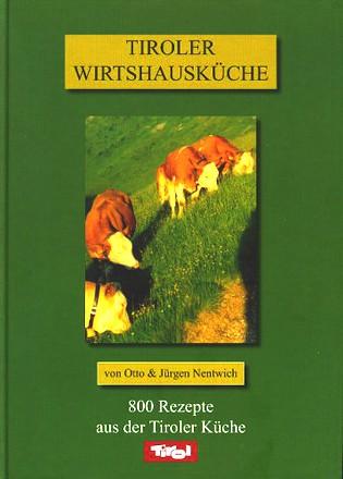 tiroler wirtshausküche: 800 rezepte aus der tiroler küche günstig ... - Rezepte Tiroler Küche