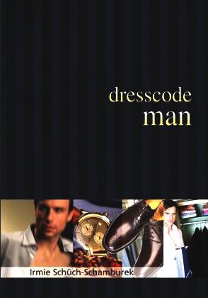Dresscode man: Der Style Guide für den perfekten Auftritt