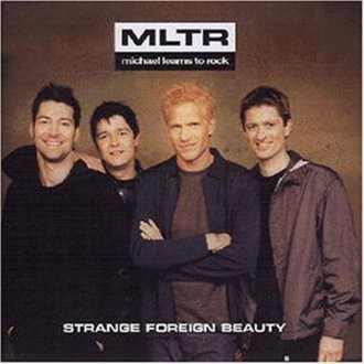 Michael Learns to Rock - Strange Foreign Beauty
