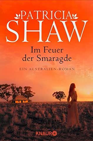 Im Feuer der Smaragde: Ein Australien-Roman (Eine Saga aus dem Tal der Lagunen, Band 3)