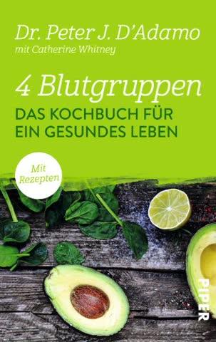 4 Blutgruppen - Das Kochbuch für ein gesundes Leben: Mit Rezepten