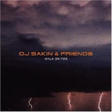 DJ Sakin & Friends - Walk on Fire
