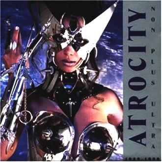 Atrocity - Non Plus Ultra