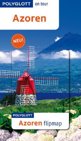 POLYGLOTT on tour Reiseführer Azoren: Polyglott on tour mit flipmap
