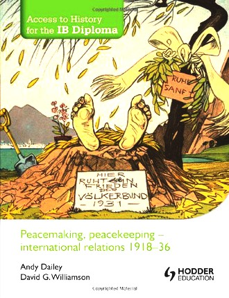 Peacemaking, Peacekeeping - International Relations 1918-36 (Access to History for the Ib Diploma)