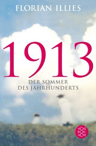 1913: Der Sommer des Jahrhunderts (Hochkaräter)