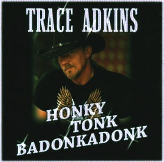 Trace Adkins - Honky Tonk Badonkadonk