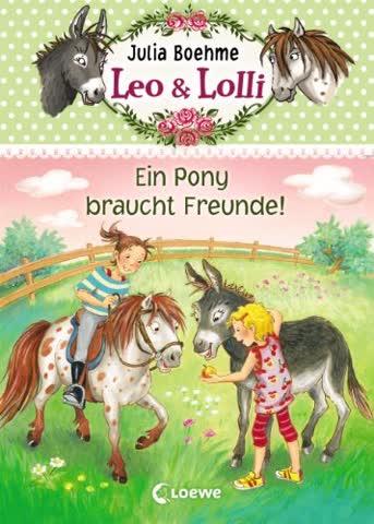Leo & Lolli, Band 1 - Ein Pony braucht Freunde!
