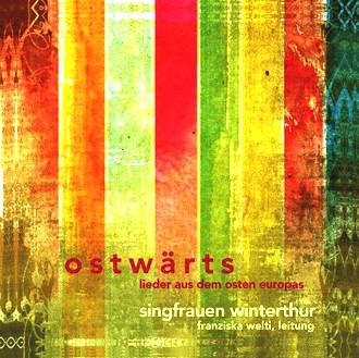 Singfrauen Winterthur - Ostwaerts - Lieder aus dem Osten Europas