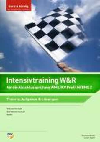 Intensivtraining V&R für die Abschlussprüfung WMS/Profil M/BMS 2: Theorie, Aufgaben, Lösungen