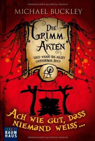 Die Grimm Akten - Ach wie gut, dass niemand weiß ...: Band 2