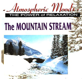 Atmospheric Moods - The Mountain Stream