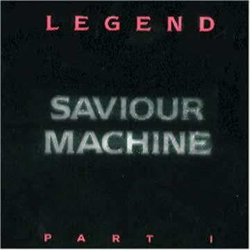 Saviour Machine - Legend Part 1
