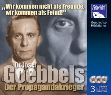 Goebbels - Der Propagandakrieger