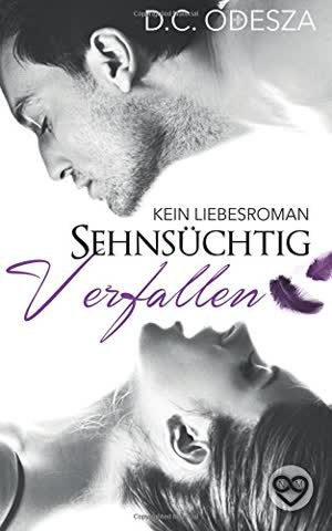 Sehnsüchtig Verfallen: Kein Liebesroman (Erotischer Roman)