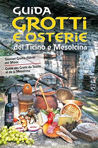 Guida a grotti e osterie del Ticino e Mesolcina (Varia)