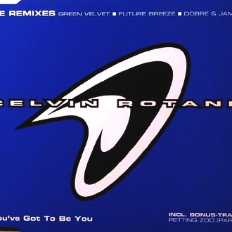 Celvin Rotane - You've Got to Be You-Remix