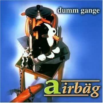 Airbäg - Dumm Gange