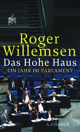 Das Hohe Haus: Ein Jahr im Parlament (Literatur (deutschsprachig))
