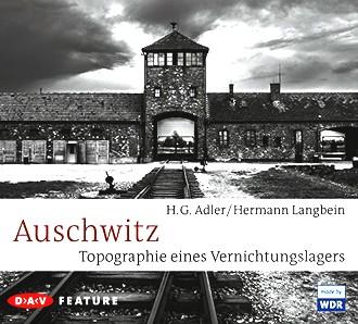 Auschwitz. Topographie eines Vernichtungslagers: Feature (3 CDs)