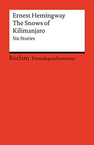 The Snows of Kilimanjaro: Six Stories. Englischer Text mit deutschen Worterklärungen (Reclams Universal-Bibliothek)