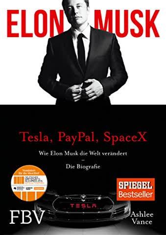 Elon Musk: Wie Elon Musk die Welt verändert - Die Biografie
