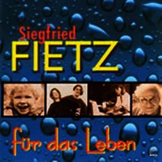 Siegfried Fietz - Für das Leben
