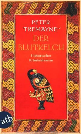 Der Blutkelch: Historischer Kriminalroman (Schwester Fidelma ermittelt, Band 21)