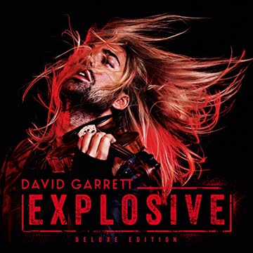 David Garrett - Explosive (Limited Deluxe Edition)