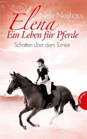 Elena - Ein Leben für Pferde 03. Schatten über dem Turnier