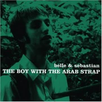 Belle & Sebastian - The Boy With the Arab Strap