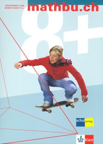 Mathbu.ch 8: Lösungen zum Arbeitsheft 8+, Ausgabe Sekundarschule (erweiterte Ansprüche)