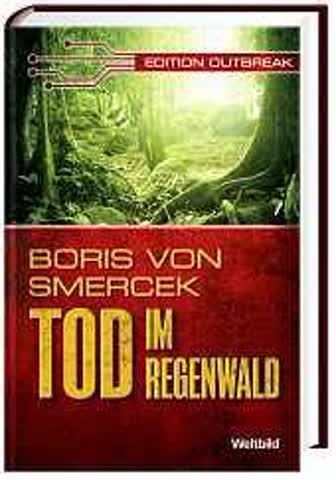 TOD IM REGENWALD Weltbild Edition Outbreak